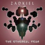 zadkiel - ethereal fear